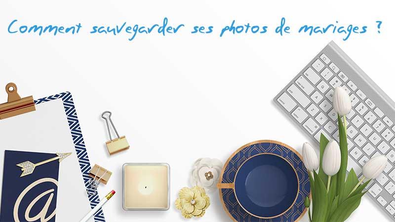comment sauvegarder ses photos de mariages